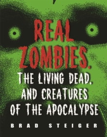 Real Zombies, the Living Dead, and Creatures of the Apocalypse, PDF eBook