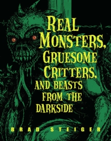 Real Monsters, Gruesome Critters, and Beasts from the Darkside, PDF eBook