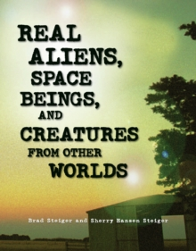 Real Aliens, Space Beings, and Creatures from Other Worlds, EPUB eBook
