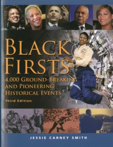 Black Firsts : 4,000 Ground-Breaking and Pioneering Historical Events, Paperback Book