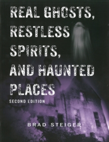 Real Ghosts, Restless Spirits And Haunted Places : Second Edition, Paperback / softback Book