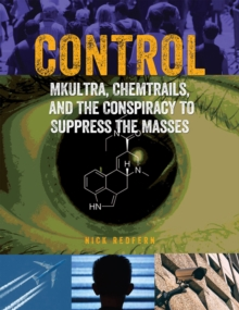 Control : Mkultra, Chemtrails and the Conspiracy to Suppress the Masses, Paperback Book
