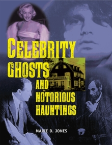 Celebrity Ghosts And Notorious Hauntings, Paperback / softback Book
