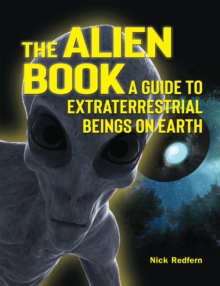 The Alien Book : A Guide To Extraterrestrial Beings On Earth, EPUB eBook