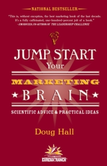 Jump Start Your Marketing Brain : Scientific Advice and Practical Ideas, EPUB eBook