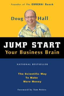 Jump Start Your Business Brain : Scientific Ideas and Advice That Will Immediately Double Your Business Success Rate, EPUB eBook