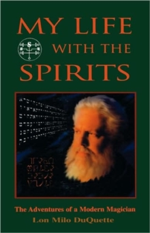 My Life with the Spirits : The Adventures of a Modern Magician, Paperback / softback Book