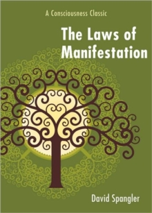 Laws of Manifestation : A Consciousness Classic, Paperback Book