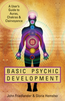 Basic Psychic Development : A User's Guide to Auras, Chakras & Clairvoyance, Paperback / softback Book