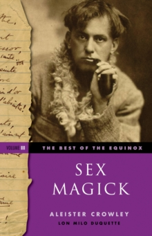 Sex Magick Best of the Equinox Volume III, Paperback / softback Book
