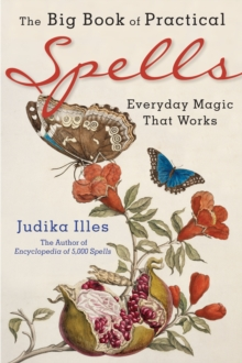 The Big Book of Practical Spells : Everyday Magic That Works, Paperback / softback Book