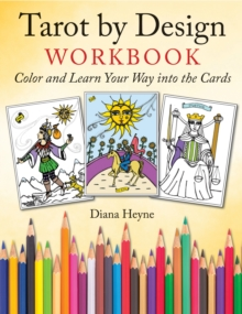 Tarot by Design Workbook : Color and Learn Your Way into the Cards, Paperback Book