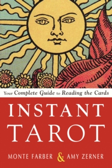 Instant Tarot : Your Complete Guide to Reading the Cards, Paperback / softback Book