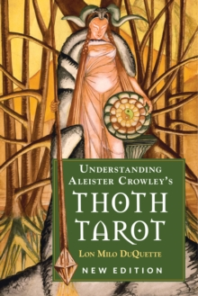 Understanding Aleister Crowley's Thoth Tarot, Paperback Book