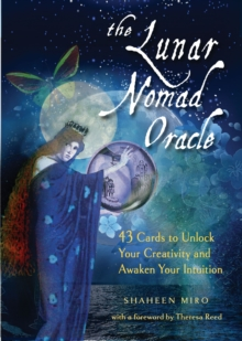 The Lunar Nomad Oracle : 43 Cards to Unlock Your Creativity and Awaken Your Intuition, Mixed media product Book