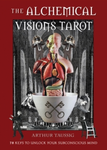 The Alchemical Visions Tarot : 78 Keys to Unlock Your Subconscious Mind, Mixed media product Book