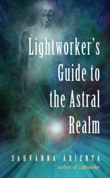 Lightworker'S Guide to the Astral Realm, Paperback / softback Book