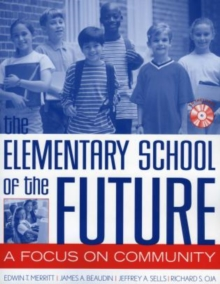 The Elementary School of the Future : A Focus on Community, Mixed media product Book