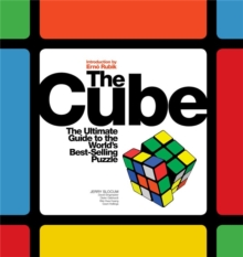 The Cube : The Ultimate Guide to the World's Best-Selling Puzzle: Secrets, Stories, Solutions, Paperback / softback Book