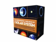 Photographic Card Deck Of The Solar System : 126 Cards Featuring Stories, Scientific Data, and Big Beautiful Photographs of All the Planets, Moons, and Other Heavenly Bodies That Orbit Our Sun, Cards Book