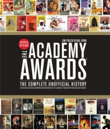 The Academy Awards : The Complete Unofficial History - Revised and Up-To-Date, Paperback / softback Book