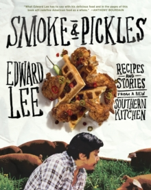 Smoke and Pickles : Recipes and Stories from a New Southern Kitchen, Hardback Book