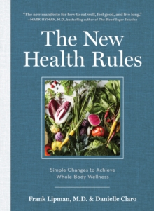 The New Health Rules : Easy Changes to Transform Your Life, Hardback Book