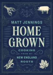 Homegrown : The new New England cooking, Hardback Book