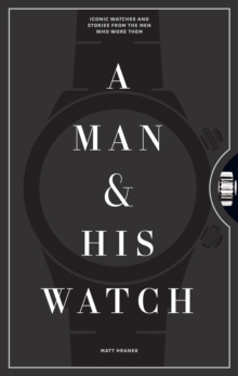 A Man and His Watch, Hardback Book