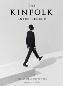 Kinfolk Entrepreneur, The, Hardback Book