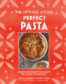 The New Artisanal Kitchen: Pasta, Hardback Book