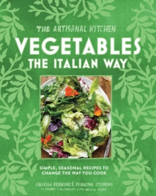 The New Artisanal Kitchen: Vegetables, Hardback Book