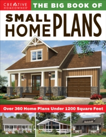 The Big Book of Small Home Plans : Over 360 Home Plans Under 1200 Square Feet, Paperback / softback Book