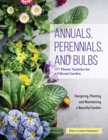 Annuals, Perennials, and Bulbs : 377 Flower Varieties for a Vibrant Garden, Paperback / softback Book
