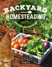 Backyard Homesteading, 2nd Revised Edition : A Back-To-Basics Guide for Self Sufficiency, Paperback / softback Book