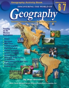 Discovering the World of Geography, Grades 6 - 7 : Includes Selected National Geography Standards, PDF eBook