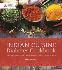 Indian Cuisine Diabetes Cookbook : Savory Spices and Bold Flavors of South Asia, Paperback Book