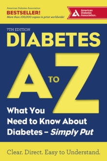 Diabetes A to Z : What You Need to Know about Diabetes-Simply Put, Paperback / softback Book