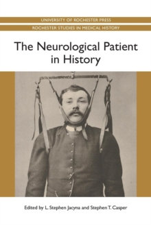 The Neurological Patient in History, Paperback / softback Book