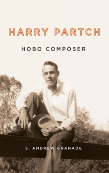 Harry Partch, Hobo Composer, Hardback Book