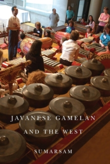 Javanese Gamelan and the West, Paperback Book
