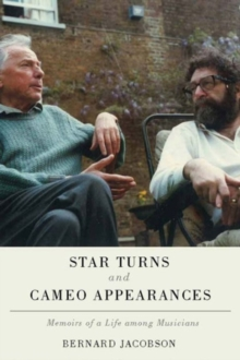 Star Turns and Cameo Appearances : Memoirs of a Life Among Musicians, Hardback Book
