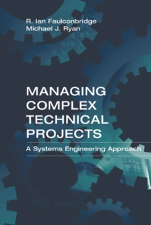 Managing Complex Technical Projects : A Systems Engineering Approach, PDF eBook