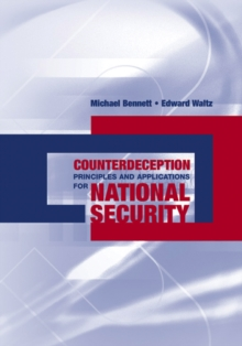 Counterdeception Principles and Applications for National Security, PDF eBook