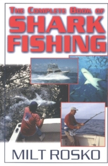 Complete Book of Shark Fishing, Paperback Book