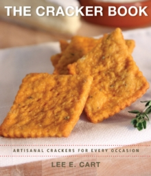 Cracker Book : Artisanal Crackers for Every Occasion, Paperback Book