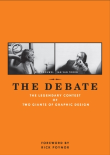 The Debate : The Legendary Contest of Two Giants of Graphic Design, Hardback Book