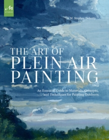 The Art Of Plein Air Painting, Paperback Book