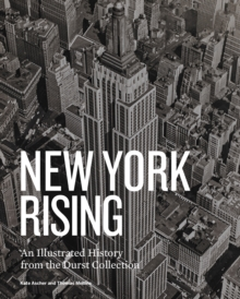 New York Rising : A History of New York City Real Estate, Hardback Book