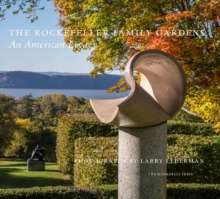 The Rockefeller Family Gardens, Hardback Book